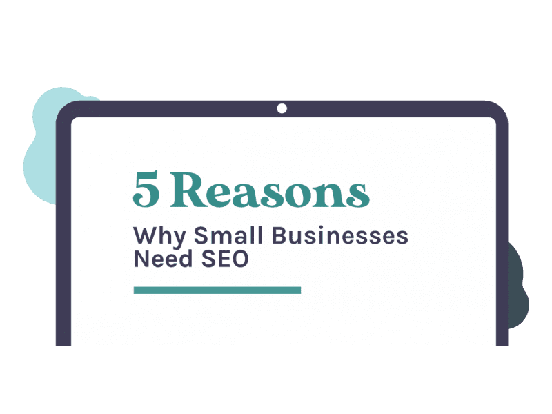 5 Reasons Why Small Businesses Need SEO